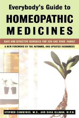 Everybody's Guide to Homeopathic Medicines By Cummings, Stephen/ Ullman, Dana
